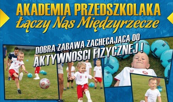Startuje AKADEMIA PRZEDSZKOLAKA              Łączy Nas Międzyrzecze!